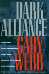 Dark Alliance: CIA, the Contras and the Crack Cocaine Explosion by Gary Webb (13-Nov-1998) Hardcover - Gary Webb