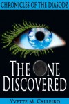 The One Discovered (Chronicles of the Diasodz) - Yvette M. Calleiro