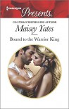 Bound to the Warrior King (Harlequin Presents) - Maisey Yates