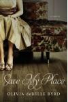 Save My Place: A Novel - Olivia deBelle Byrd