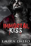 Immortal Kiss - Laura Daleo