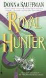 The Royal Hunter - Donna Kauffman