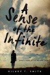A Sense of the Infinite - Hilary T. Smith