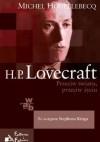 H. P. Lovecraft: Przeciw światu, przeciw życiu - Michel Houellebecq