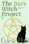 The Bare Witch Project (Kitty Coven Series Book 1) - Celeste Hall