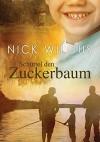 Schüttel den Zuckerbaum (Der Zuckerbaum 1) - Nick Wilgus, Heike Reifgens