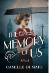 The Memory of Us: A Novel - Camille Di Maio