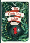 The Little Red Wolf - Amélie Fléchais, Andrea Colvin