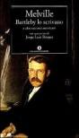 Bartleby lo scrivano e altri racconti americani - Jorge Luis Borges, Herman Melville, Massimo Bacigalupo