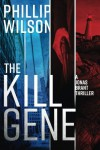 The Kill Gene: A Jonas Brant Thriller - Phillip Wilson