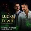 Lucky Town - Morgan Brice, Kale Williams