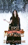 Curse of the Montagues - Stacey Coverstone