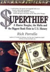 Superthief: A Master Burglar, the Mafia and the Biggest Bank Heist in U.S. History - Rick Porrello