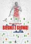 Biegnij z głową! - Marcin Ignacyk