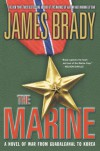 The Marine: A Novel of War from Guadalcanal to Korea - James Brady