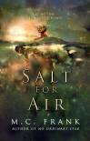 Salt For Air  - M.C. Frank