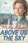Above Us The Sky - Milly Adams
