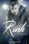 Rush: Nur du und ich - Carina Köberl, Nyrae Dawn