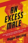 An Excess Male: A Novel - Maggie Shen King
