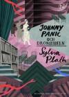 Johnny Panic och Drömbibeln - Sylvia Plath, Erik MacQueen