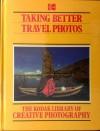 Taking Better Travel Photos - Jack Tresidder, Time-Life Books