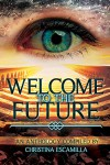 Welcome to the Future - Christina Escamilla, Kimberly Sams, J.D. Petersen, R.M. Phyllis, Sabrina Amaya Hoke, Bria Burton
