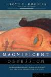 Magnificent Obsession - Lloyd C. Douglas
