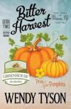 Bitter Harvest - Wendy Tyson