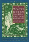 A Wonder-Book for Girls and Boys - Nathaniel Hawthorne