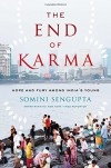 The End of Karma: Hope and Fury Among India's Young - Somini Sengupta