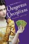 Dangerous Deceptions - Sarah Zettel
