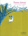 Pomme d'amour: 7 Geschichten über die Liebe - Paz Boïra, Verena Braun, Élodie Durand, Claire Lenkova, Ulli Lust, Laureline Michon, Barbara Yelin