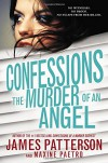 Confessions: The Murder of an Angel - Maxine Paetro, James Patterson