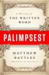 Palimpsest: A History of the Written Word - Matthew Battles
