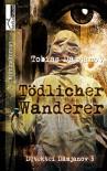 Tödlicher Wanderer: Detektei Damjanov 5 - Tobias Damjanov