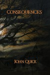 Consequences - John Quick