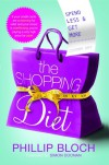 The Shopping Diet: Spend Less and Get More - Phillip Bloch