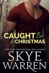 Caught for Christmas - Skye Warren