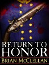 Return to Honor (Powder Mage series) - Brian McClellan