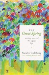 The Great Spring - Natalie Goldberg
