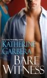 Bare Witness - Katherine Garbera