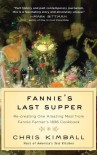 Fannie's Last Supper: Two Years, Twelve Courses, and One Amazing Meal from Fannie Farmer's 1896 Cookbook - Chris Kimball