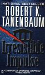 Irresistible Impulse - Robert K. Tanenbaum
