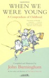 When We Were Young: A Compendium of Childhood -