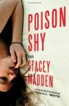 Poison Shy - Stacey Madden
