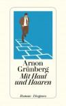 Mit Haut und Haaren - Arnon Grünberg