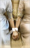 Amity & Sorrow: A Novel - Peggy Riley