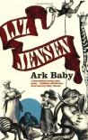 Ark Baby - Liz Jensen