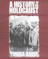 A History of the Holocaust (Single Title Social Studies) - Yehuda Bauer, Nili Keren