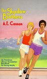 The Shadow Brothers - A.E. Cannon